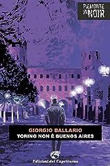 Torino non è Buenos Aires (Piemonte in noir) Formato Kindle