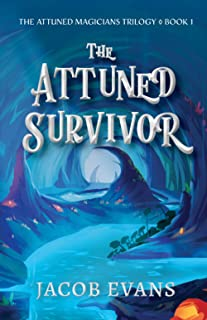 The Attuned Survivor (The Attuned Magicians Trilogy)