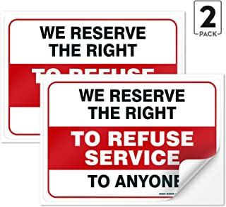 (2 Pack) We Reserve The Right to Refuse Service to Anyone,10x7 4 Mil Sleek Vinyl Decal Stickers Weather Resistant Long Lasting UV Protected and Waterproof Made in USA
