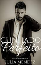 Cunhado Perfeito (Série homens perfeitos)