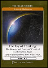 The Great Courses: The Joy of Thinking - The Beauty and Power of Classical Mathematical Ideas (Parts 1 & 2) [4 DVDs]