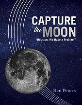 "Capture the Moon: ""Houston, We Have a Problem"" (1)"