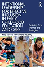 Intentional Leadership for Effective Inclusion in Early Childhood Education and Care: Exploring Core Themes and Strategies
