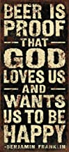 SIXTREES 'Beer is Proof That God Loves Us and Wants Us to Be Happy' Wood Decorative Box Sign Plaque, Beer, 5X11 Inch, Beer