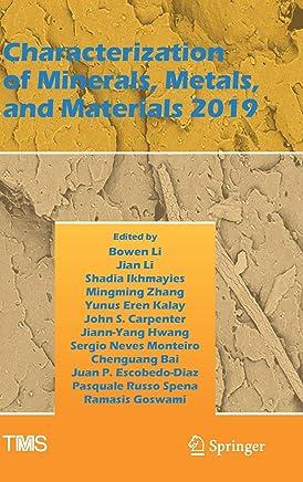 Characterization of Minerals, Metals, and Materials 2019