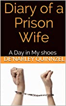Diary of a Prison Wife: A Day in My shoes