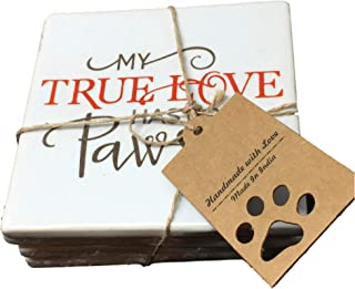 Set of 4 Ceramic Coasters/Trivets My True Love Has Four Paws - Dog, Cats, Pets