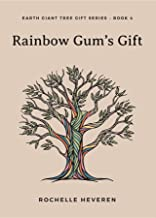 Rainbow Gum's Gift (Earth Giant Tree Gift Series Book 4)