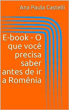 E-book - O que você precisa saber antes de ir a Romênia