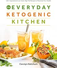 The Everyday Ketogenic Kitchen: With More than 150 Inspirational Low-Carb, High-Fat Recipes to Maximize Your Health PDF