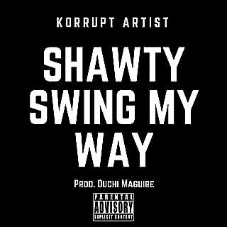Shawty Swing My Way