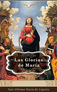 Las Glorias de María: Vinculado a la Biblia (Spanish Edition)