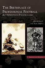 Birthplace of Professional Football: Southwestern Pennsylvania