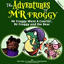 Mr Froggy Went A Courtin', Mr Froggy And The Bear (The Adventures Of Mr Froggy Book 1)