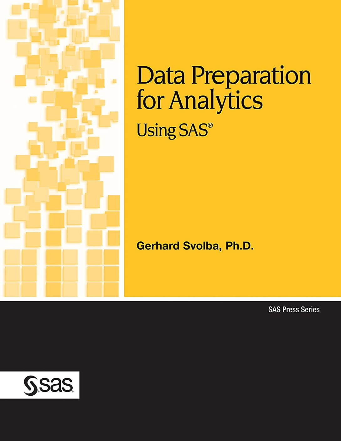 フォークスライムどうやってData Preparation for Analytics Using SAS (SAS Press) (English Edition)