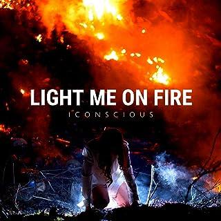 Light Me On Fire