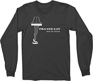 Leg Lamp Fra-gee-Lay Must Be Italian Adult Long Sleeve T-Shirt