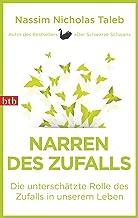 Narren des Zufalls: Die unterschätzte Rolle des Zufalls in unserem Leben (German Edition)