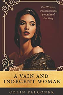 A VAIN AND INDECENT WOMAN (CLASSIC HISTORY)