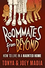 Roommates from Beyond: How to Live in a Haunted Home