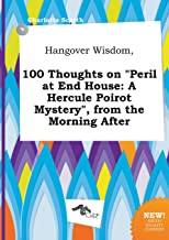 Hangover Wisdom, 100 Thoughts on Peril at End House: A Hercule Poirot Mystery, from the Morning After