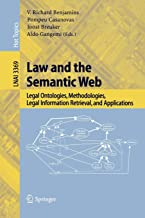 Law and the Semantic Web: Legal Ontologies, Methodologies, Legal Information Retrieval, and Applications (Lecture Notes in Computer Science)