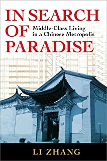In Search of Paradise: Middle-Class Living in a Chinese Metropolis