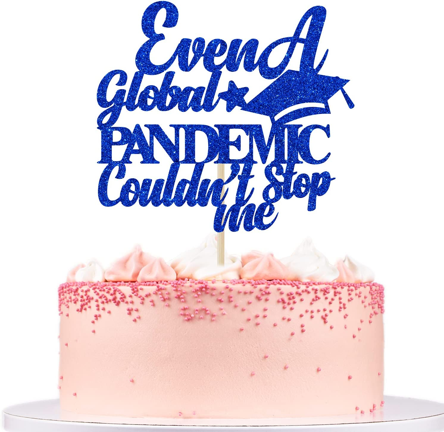 Blue Glitter New product Even A Global Pandemic Cake Stop Me Couldn't T High quality