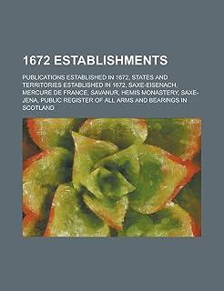 1672 Establishments: Publications Established in 1672, Settlements Established in 1672, States and Territories Established...