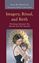 Imagery, Ritual, and Birth: Ontology between the Sacred and the Secular (English Edition)