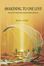Awakening to One Love: Uncover the inner peace and joy hidden within you