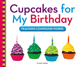 Cupcakes for My Birthday: Teaching Compound Words (Playing with Words)