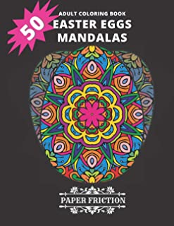 50 Easter Eggs Mandalas Adult Coloring book: Collection of 50 Unique Easter Eggs Mandala Coloring book for an adult Stress...