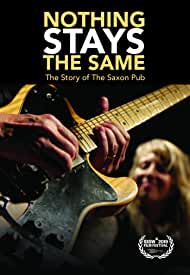 Nothing Stays The Same: The Story Of The Saxon Pub on DVD, VOD, EST July 14th from MVD