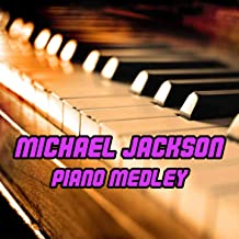 Michael Jackson Piano Medley: Liberian Girl / Earth Song / Billie Jean / I Just Can't Stop Loving You / Human Nature / We Are the World / Heal the World / The Girl Is Mine / This Is It / Black or White / Don't Stop 'til You Get Enoughre Not Alone / Rememb