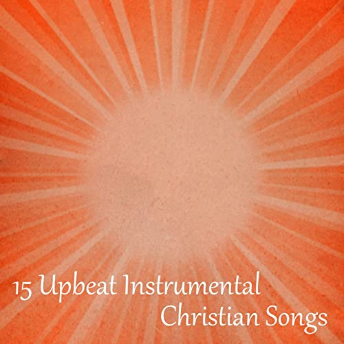 Upbeat Contemporary Christian Instrumental Mix