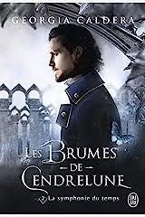 Les Brumes de Cendrelune (Tome 2) - La symphonie du temps Format Kindle