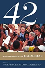 42: Inside the Presidency of Bill Clinton (Miller Center of Public Affairs Books)