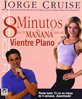 8 Minutos por la manana para un vientre plano/  8 Minutes in the Morning to a Flat Belly: Pierde Hasta 15 Cm En Menos De 4 Semanas. Garantizado! / ... (En Forma / In Form) (Spanish Edition)