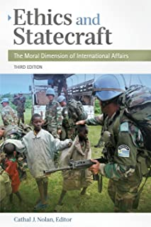 Ethics and Statecraft: The Moral Dimension of International Affairs