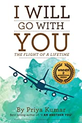 I Will Go With You: The Flight of a Lifetime Kindle Edition