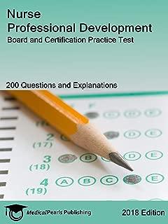 Nurse Professional Development: Board and Certification Practice Test