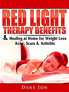 Red Light Therapy Benefits & Healing at Home for Weight Loss, Acne, Scars & Arthritis