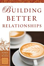 Building Better Relationships (Women of the Word Bible Study Series)