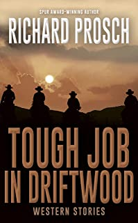 Tough Job in Driftwood: Western Short Stories