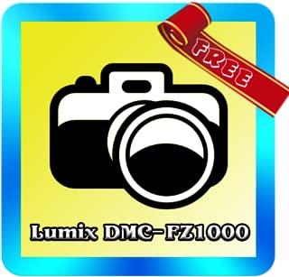 DMC-FZ1000 Tutorial