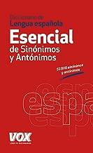 Diccionario esencial de sinónimos y antónimos / Essential Dictionary of Synonyms and Antonyms (Spanish Edition)