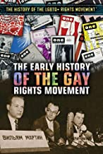 The Early History of the Gay Rights Movement (History of the Lgbtq+ Rights Movement)