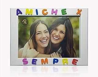 Cornici per foto in legno con la scritta Amiche X Sempre, da appoggiare o appendere, misura 13x18 cm Bianca. Ideale per l'...