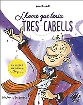 L'home que tenia tres cabells: En lletra de PAL i lletra lligada: Llibre infantil per aprendre a llegir en català: 7 (Plou i Fa Sol (TEXT EN LLETRA DE PAL I LLIGADA))